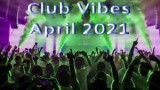 Club Vibes April 2021 mixed by DJ Dan NT