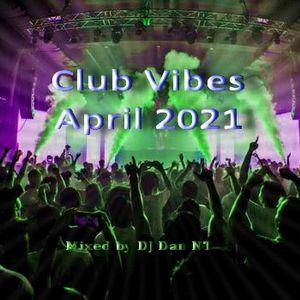 Club Vibes April 2021 mixed by DJ Dan NT