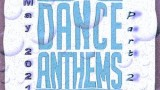 Dance Anthems May Part II 2021 mixed by DJ Dan NT