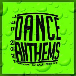 Dance Anthems Jun 2021 mixed by DJ Dan NT