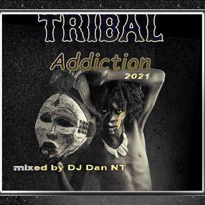 Tribal Addiction Jul 2021 mixed by DJ Dan NT