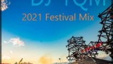 DJ-TQM – 2021 Festival Mix