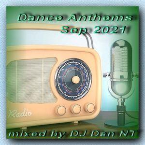 Dance Anthems Sep 2021 mixed by DJ Dan NT